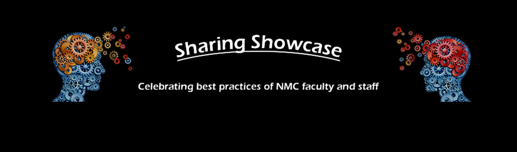 Sharing Showcase. Best practices of NMC faculty and Staff
