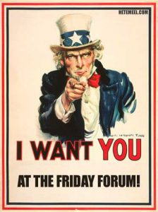 I want you at the Friday Forum!