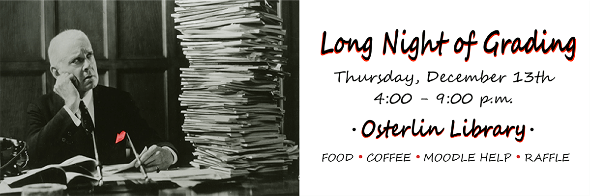 Long Night of Grading, Dec. 13, 4 - 9 PM in the library