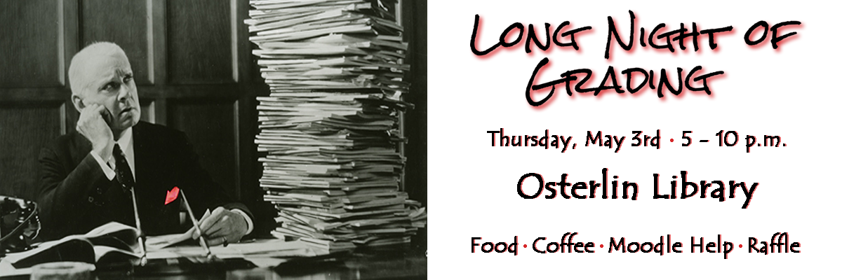 Long night of grading. Thursday, May 3rd, 5 - 10 PM. Osterlin Library