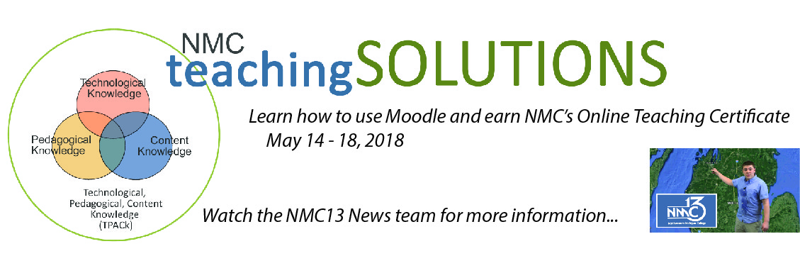 teachingSOLUTIONS. Learn how to use Moodle and earn NMC's online teaching certificat. May 14 - 18