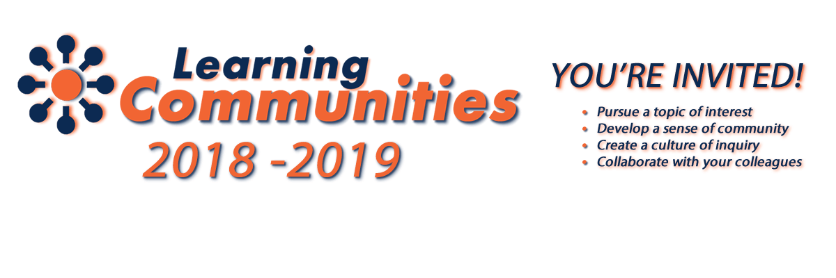 Learning Communities 2018 - 2019, You're Invited.