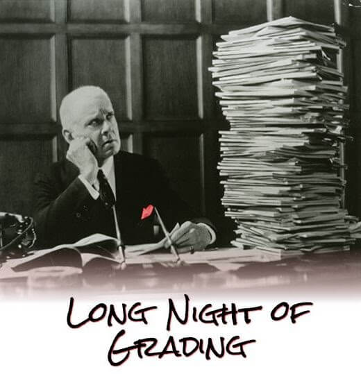 The Long Night of Grading is here!