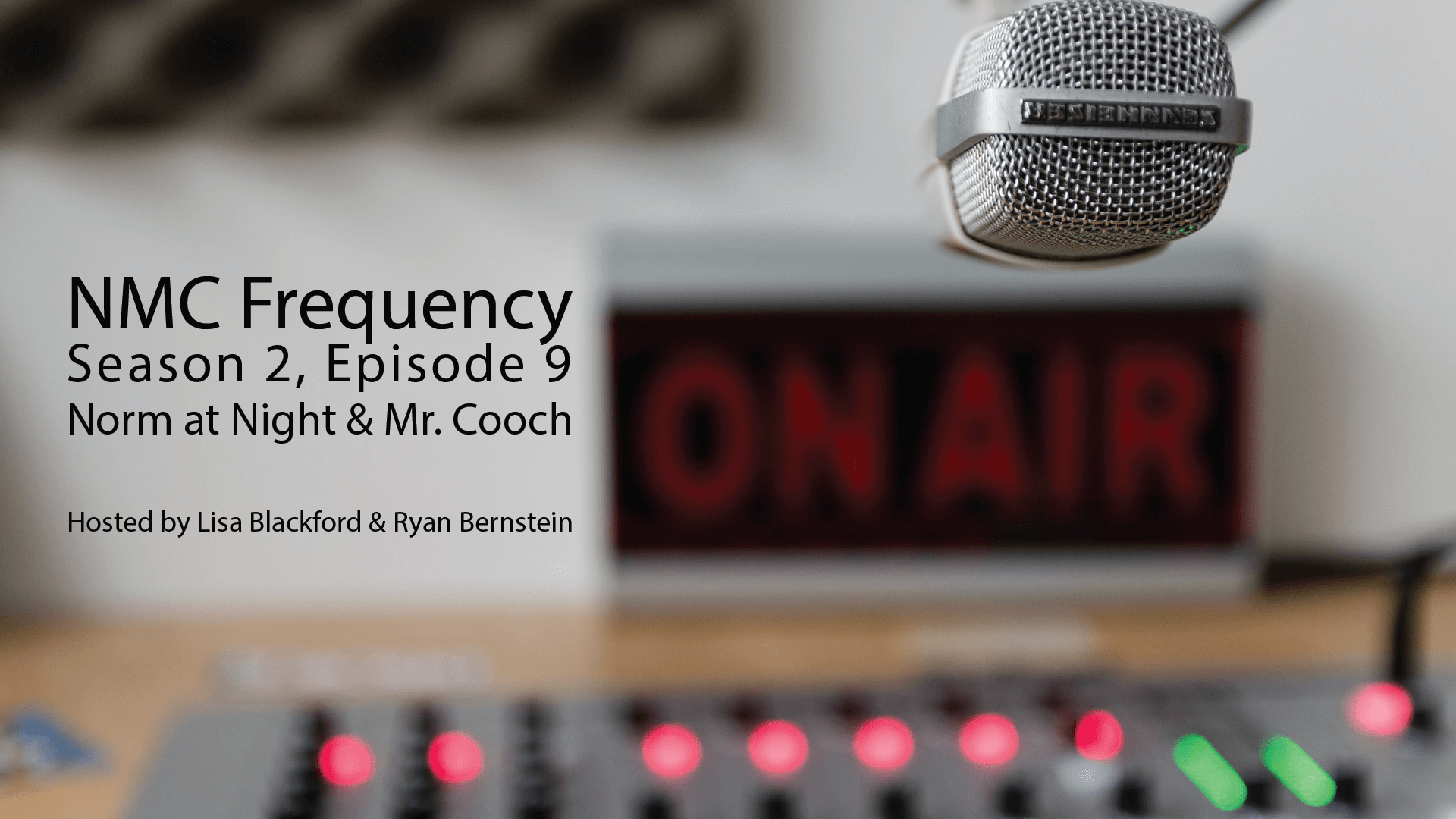 NMC Frequency: Season 2, Episode 9: Norm at Night & Mr. Cooch