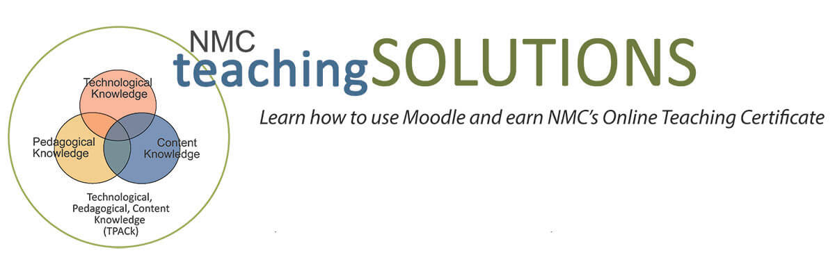 teachingSOLUTIONS - Learn how to use Moodle and earn NMC's Online Teaching Certificate