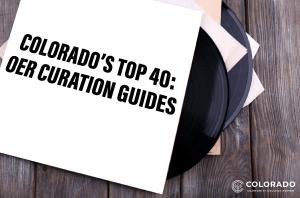 Colorado's top 40: Curation guides
